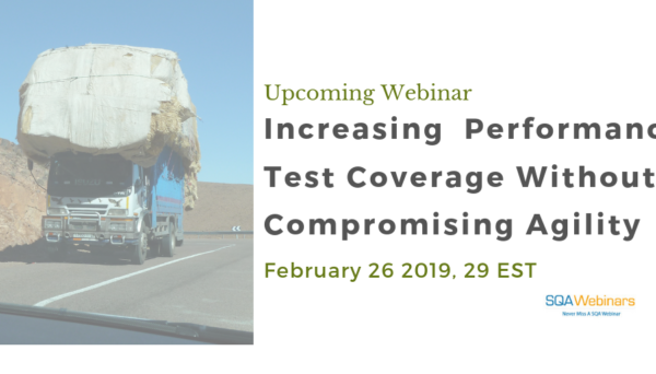SQAWebinar682:Increasing Performance Test Coverage Without Compromising on Agility #SQAWebinars26Feb2019 -smartbear