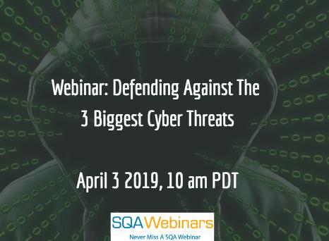 SQAWebinar687:Defending Against The 3 Biggest Cyber Threats #SQAWebinars04Apr2019 -Schneider