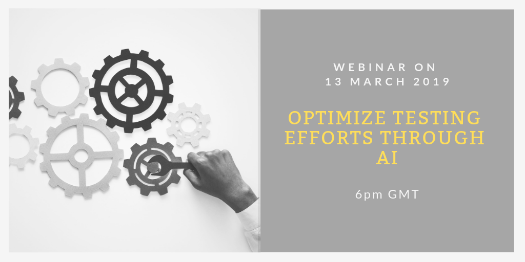 SQAWebinar685:Optimizing Testing Efforts Through AI #SQAWebinars13Mar2019 -QualiTest
