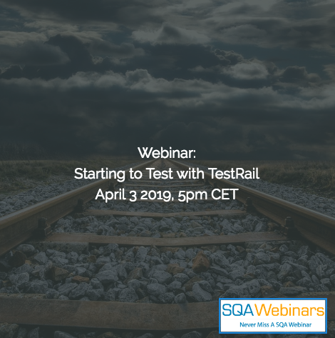 SQAWebinar688:Starting to Test with TestRail #SQAWebinars03Apr2019 -TestRail