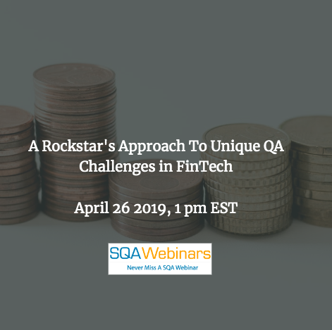 SQAWebinar692:A Rockstar's Approach To Unique QA Challenges in FinTech #SQAWebinars26Apr2019 -Kobiton